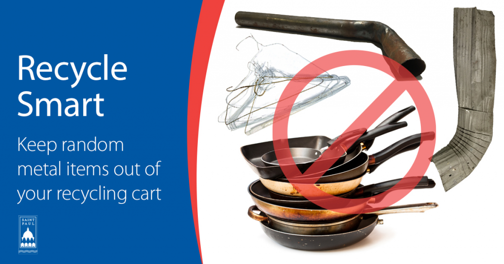 Image with Text: Text says Recycle Smart, Keep random metal items out of your recycling cart, Image depicts metal hangers, metal cooking pans, a metal gutter, and a metal exhaust pipe